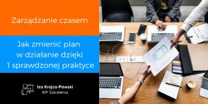 Zarządzanie czasem - Jak zmienić plan w działanie dzięki 1 sprawdzonej praktyce