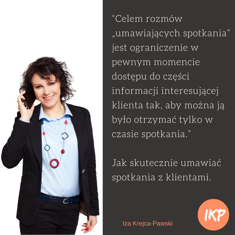Jak skutecznie umawiać spotkania z klientami Iza Krejca-Pawski cytaty