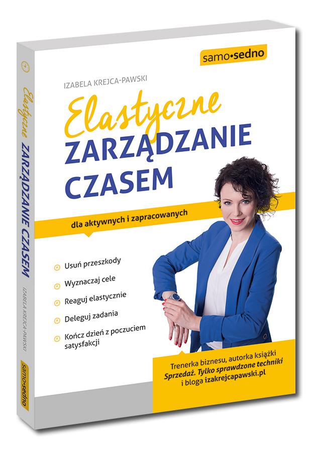 Elastyczne Zarządzanie Czasem autorka Iza Krejca-Pawski