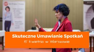 Szkolenie otwarte w Warszawie Skuteczne Umawianie Spotkań Iza Krejca-Pawski