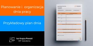 Organizacja i planowanie efektywnego dnia pracy przykładowy plan dnia